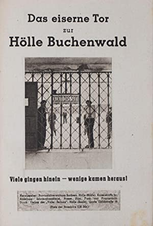 Hölle Buchenwald 257871. Das eiserne Tor zur Hölle Buchenwald: Viele gingen hinein - wenige kamen ...
