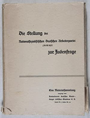 Die Stellung der Nationalsozialistischen Deutschen Arbeiterpartei (NSDAP) zur Judenfrage; Eine ...