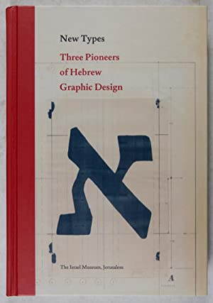 New Types: Three Pioneers of Hebrew Graphic Design: Wardi, Ada (ed.)