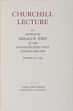 Churchill Lecture: An Address by Gerald R. Ford at the English-Speaking Union, London, England, ...