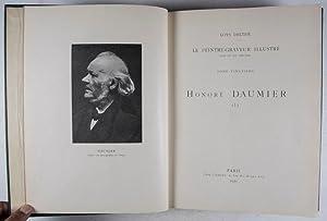 Le Peintre-Graveur Illustré (XIXe et XXe Siècles) Tomes 20-29 bis: Honoré Daumier. 11 fascicules ...