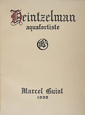 Arthur Wm. Heintzelman Aquafortiste [INSCRIBED AND SIGNED BY BOTH THE ARTIST AND THE AUTHOR TO ...
