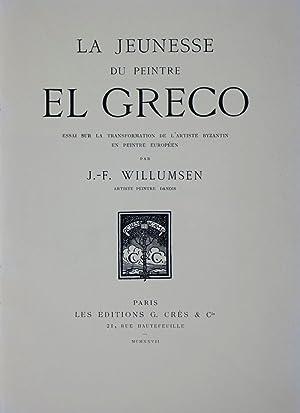 La Jeunesse du Peintre El Greco: Essai sur la Transformation de l'Artiste Byzantin en Peintre ...
