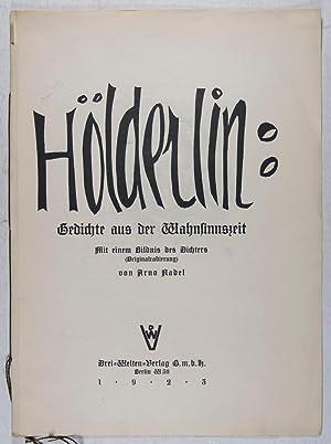 Hölderlin: Gedichte aus der Wahnsinnszeit mit einem Bildnis des Dichters (Originalradierung) ...