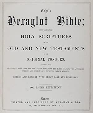 Cohn's Hexaglot Bible; Comprising the Holy Scriptures of the Old and New Testaments in the ...