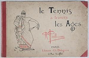 Le Tennis à Travers les Ages: Guillaume, Albert