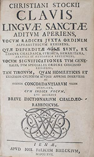 Clavis linguae sanctae: aditum aperiens, vocum radices juxta ordinem alphabeticum exhibens, qu&...