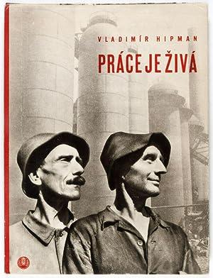 Práce Je Zivá (Work is Living): Hipman, Vladimír