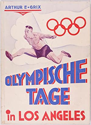 Olympische Tage in Los Angeles: Grix, Arthur E.