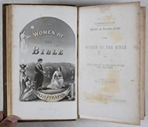 Historical and Descriptive Sketches of the Women of the Bible from Eve of the Old to the Marys of ...