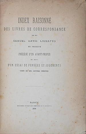 Index raisonné des livres de correspondance de feu Samuel David Luzzatto, de Trieste, pr&...