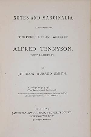 Notes and Marginalia Illustrative of the Public Life and Works of Alfred Tennyson, Poet Laureate: ...