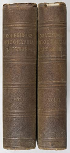Biographia Literaria or Biographical Sketches of My Literary Life and Opinions (complete in 2 vols....