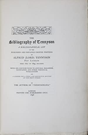 The Bibliography of Tennyson: A Bibliographical List of the Privately-printed Writings of Alfred ...