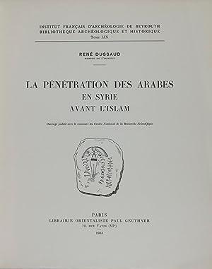 La Pénétration des Arabes en Syrie Avant l'Islam [INSTITUT FRANÇAIS D&#...