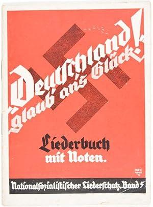 Deutschland Glaub' an's Glück. Liederbuch mit Noten. Nationalsozialistischer ...