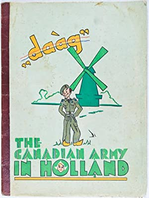 """Daàg"""" The Canadian Army in Holland: Nieuwenhuys, Jan (Illustrator)"""