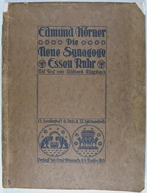 Edmund Körner. Die Neue Synagoge Essen Ruhr: Klapheck, Richard (Text); Edmund Körner (...