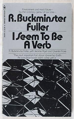 I Seem To Be A Verb: Fuller, R. Buckminster
