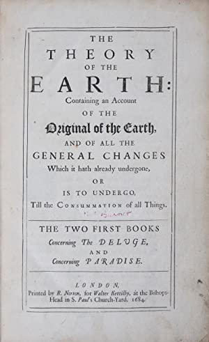 The Theory of the Earth: Containing an Account of the Original of the Earth, and of All the Gener...