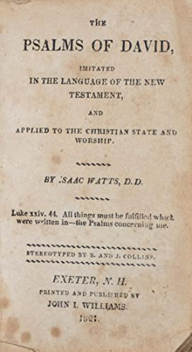 The Psalms of David Imitated in the: Watts, Isaac