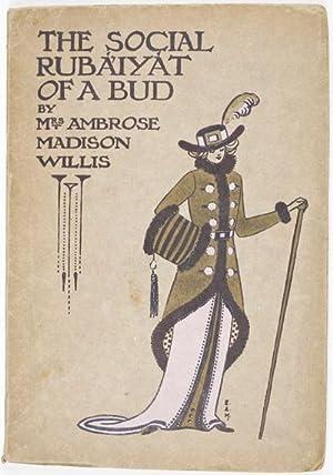The Social Rubaiyat of a Bud: Willis, Mrs. Ambrose Madison