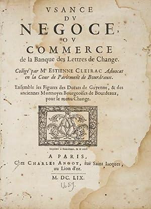 Usance du Negoce ou Commerce de la Banque des Lettres de Change: Ensemble les Figures des Ducats de...