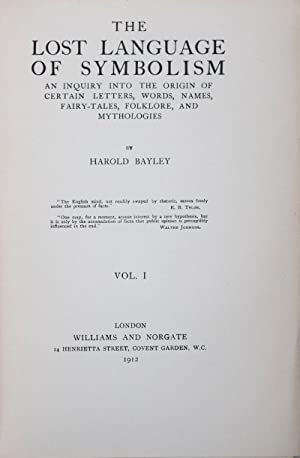 The Lost Language of Symbolism: An inquiry: Bayley, Harold