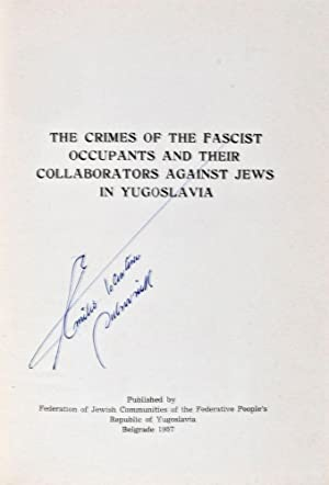 The Crimes of the Fascist Occupants and their Collaborators Against Jews in Yugoslavia: Federation ...