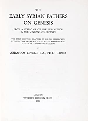 The Early Syrian Fathers on Genesis from a Syriac MS. on the Pentateuch in the Mingana Collection: ...