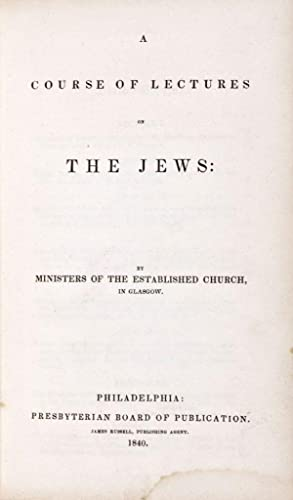 A Course of Lectures on the Jews: Ministers of the Established Church in Glasgow