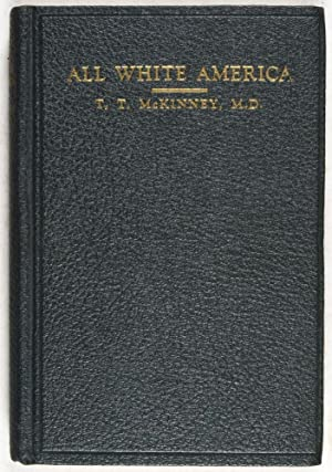 All White America. A Candide Discussion of Race Mixture and Race Prejudice in the United States: ...