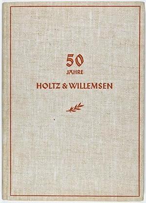50 Jahr Holtz & Willemsen 1889-1939: Holtz & Willemsen