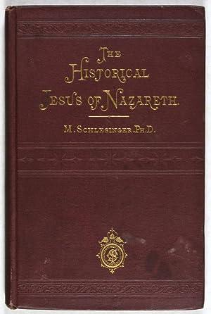 The Historical Jesus of Nazareth: Schlesinger, M.