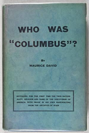 "Who Was ""Columbus""?: His Real Name and Real Fatherland; A Sensational Discovery Among the..."