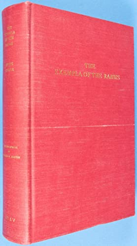 The Exempla of the Rabbis Being a Collection of Exempla, Apologues and Tales Culled from Hebrew ...