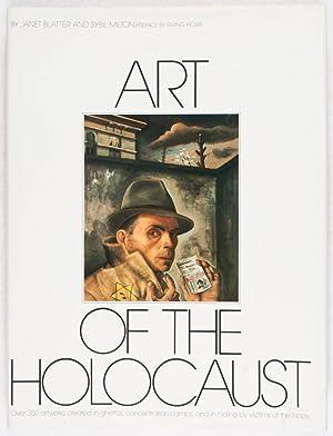 Art of the Holocaust: Blatter, Janet; Sybil Milton (Text); Irving Howe (Preface)