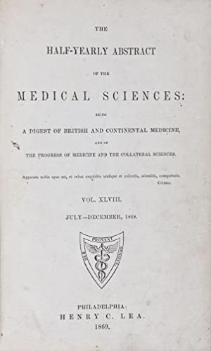 The Half-Yearly Abstract of the Medical Sciences: Being a Digest of British and Continental ...