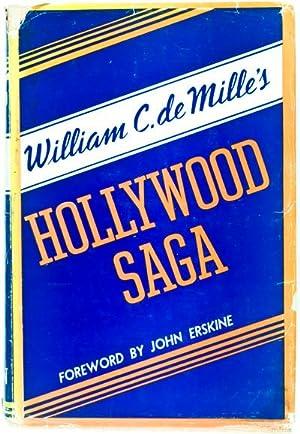 Hollywood Saga: William C. de Milles (Text); John Erskine (Foreword)
