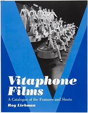 Vitaphone Films. A Catalogue of the Features and Shorts: Liebman, Roy
