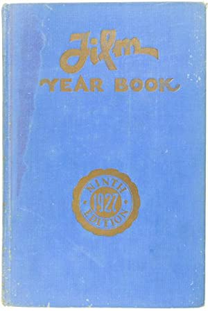 Film Year Book 1927. The Ninth Annual Edition of Filmdom's Encyclopedia and book of Reference:...