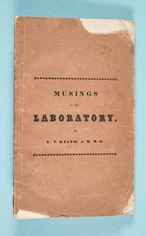Musings in the Laboratory, or a Glance at the Consummation of Chemical Science [INSCRIBED]