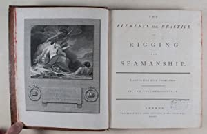 The Elements and Practice of Rigging and Seamanship. 2 Vols