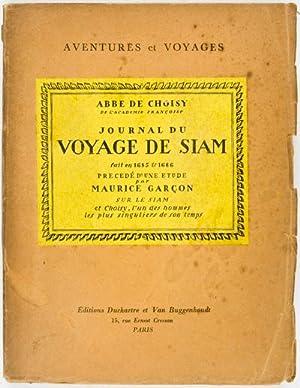Journal du Voyage de Siam fait en 1685 & 1686: Choisy, M. L'Abbe de and Maurice Garcon