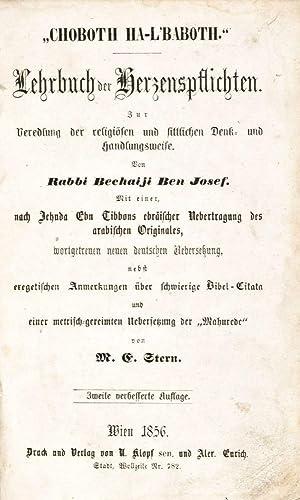Choboth Ha-L'Baboth. Lehrbuch der Herzenspflichten zur Veredlung der religiösen und ...