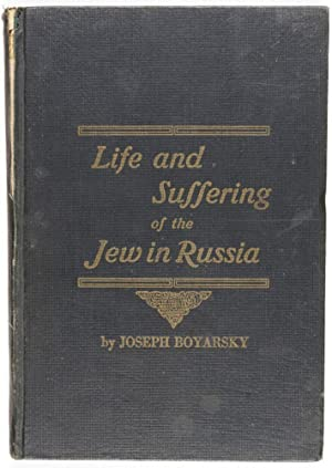 The Life and Suffering of the Jew in Russia (A Historical review of Russia's advancement ...