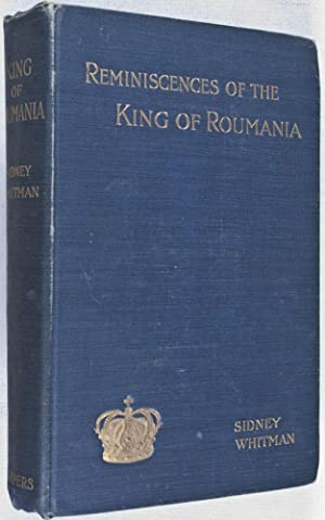 Reminiscences Of The King Of Roumania: Whitman, Sidney