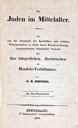 Die Juden im Mittelalter. Ein von der Akademie der Inschriften und schönen Wissenschaften zu ...