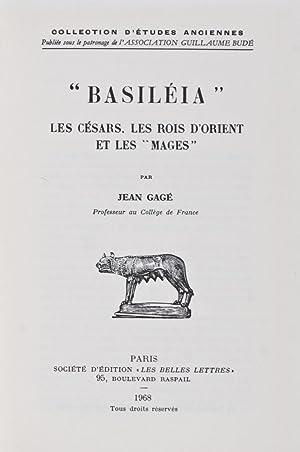 """Basiléia"""" Les Césars, Les Rois d'Orient et les """"Mages"""": Gagé, ..."""