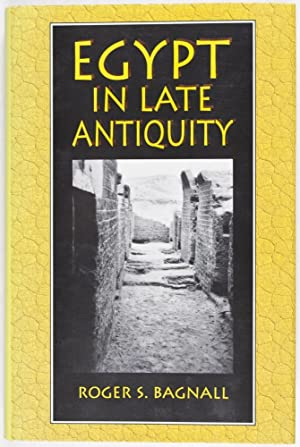 Egypt in Late Antiquity: Bagnall, Roger S.